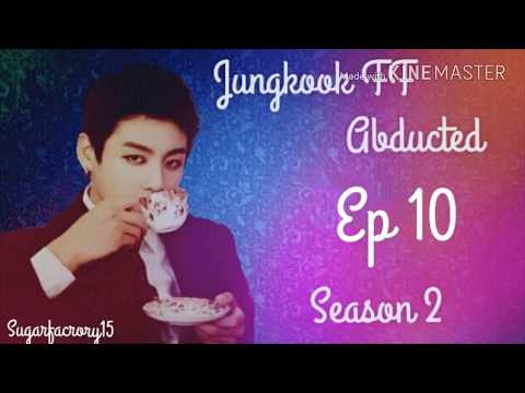 Jungkook FF ~Abducted~ Ep 10 Season 2 ( final episode)