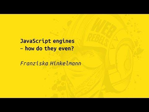 Web Rebels 2017 – Franziska Hinkelmann – JavaScript engines - how do they even?