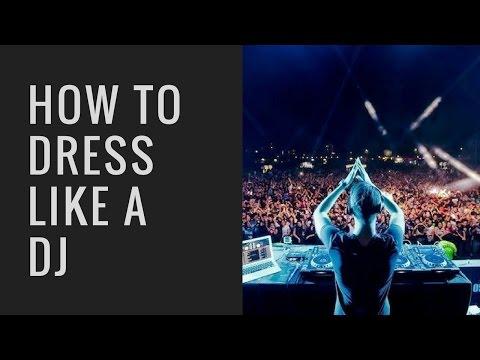 How To Dress Like An EDM DJ