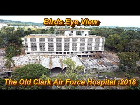 2018 Birds Eye View - The Old Clark Air Force Hospital : Clark/Angeles City, Philippines