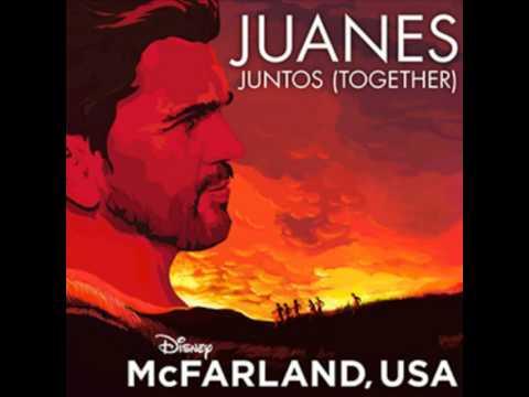 Juanes-Juntos(together)from McFarland USA