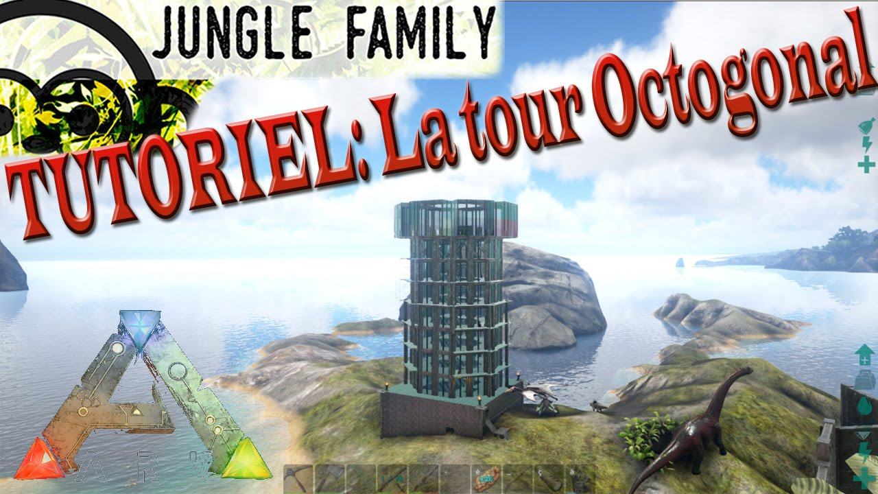 Ark Survival Evolved Fr Tutos1 Ep5 Construction La Tour Octogonal