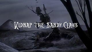 Kidnap the Sandy Claws (lyrics)