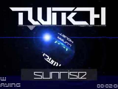 Twitch- Sunrise