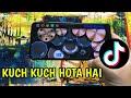 DJ KUCH KUCH HOTA HAI | VIRAL TIK TOK