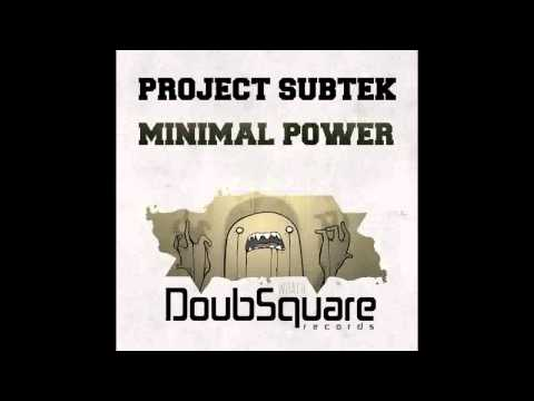 Project SubTek - Minimal Power (Original Mix)