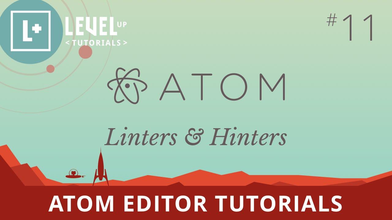 Atom Editor Tutorials #11 - Linters & Hinters