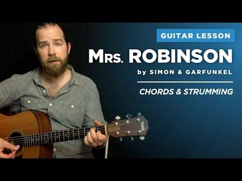 "Guitar Lesson For ""Mrs. Robinson"" (1 Of 2) By Simon & Garfunkel: Easy Chords & Strumming"