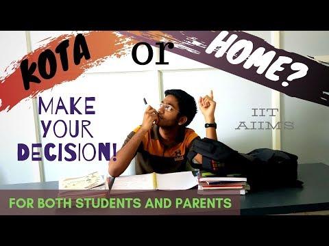 KOTA or HOME?| Make your Decision!