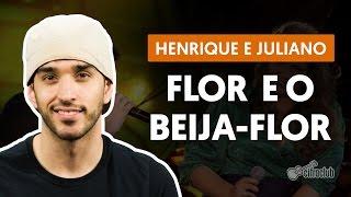 Baixar Flor e o Beija-flor (part. Marília Mendonça) - Henrique e Juliano (aula de violão completa)