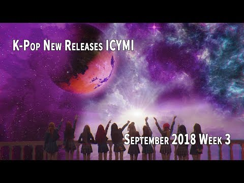 K-Pop New Releases - September 2018 Week 3 - K-Pop ICYMI