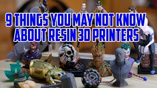 9 Things You May Not Know About Resin 3D Printers