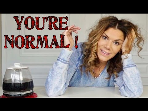 You're normal!