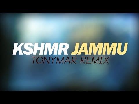 KSHMR - JAMMU (Tonymar Remix)