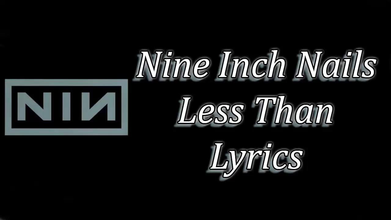 Nine Inch Nails - Less Than Lyrics - YouTube