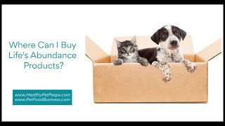 Where Can I Buy Life's Abundance Dog And Cat Foods, Treats, Supplements, And Pet Care Products?