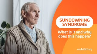 Sundowning Syndrome - What is it and why does this happen?