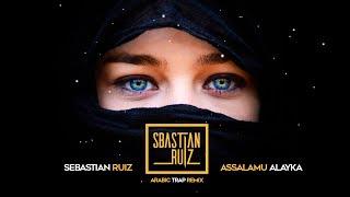 Sebastian Ruiz - Assalamu Alayka (Arabic Trap Remix) 2018