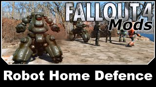 Fallout 4 Mods - Robot Home Defence