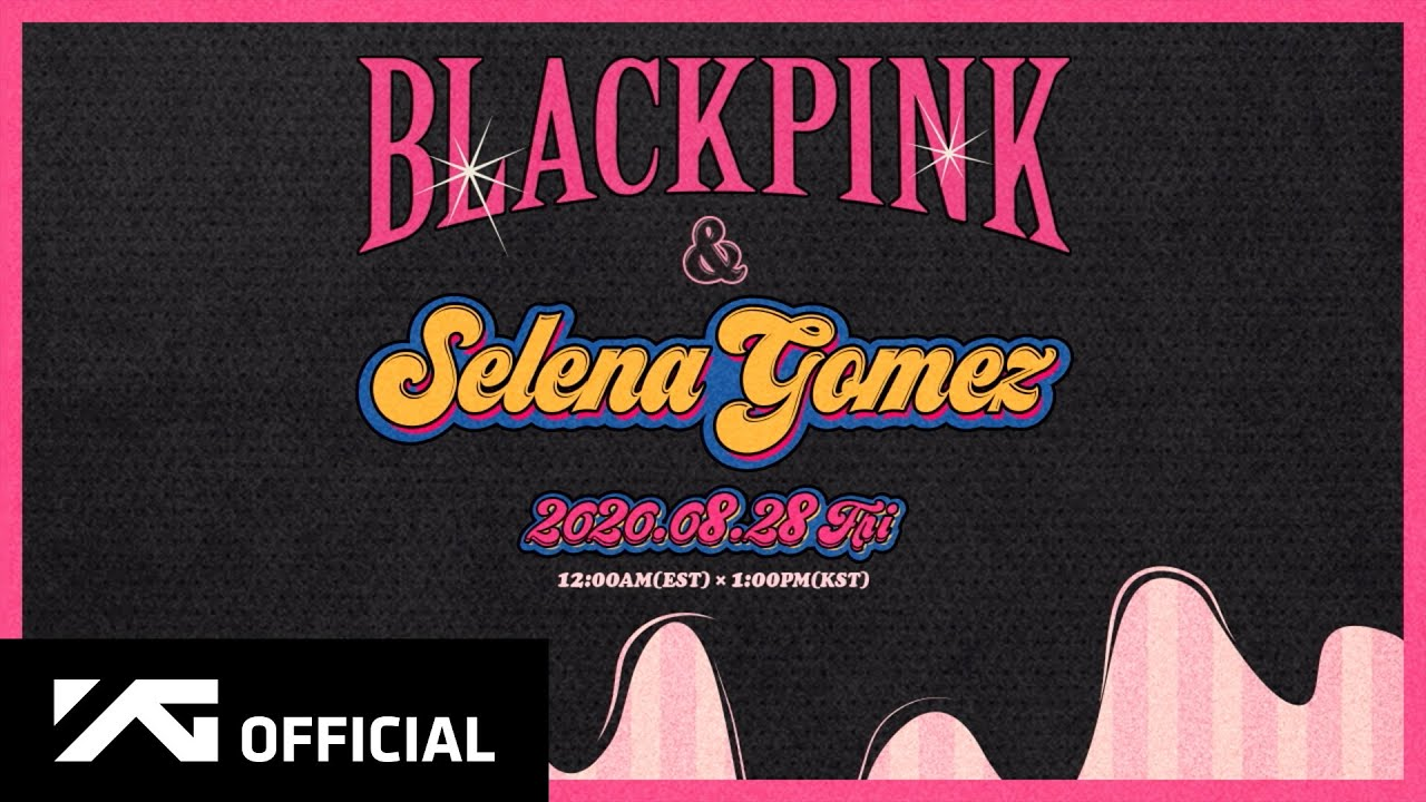 Blackpink X Selena Gomez Ice Cream Teaser Video Youtube