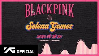 BLACKPINK X Selena Gomez - 'Ice Cream' Teaserwidth=