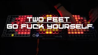 Video Two Feet - Go F*ck Yourself // Triple Launchpad Cover download MP3, 3GP, MP4, WEBM, AVI, FLV November 2017