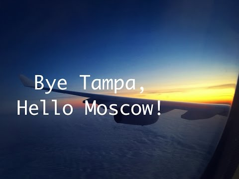 Travel Vlog #1: Bye Tampa, Hello Moscow!