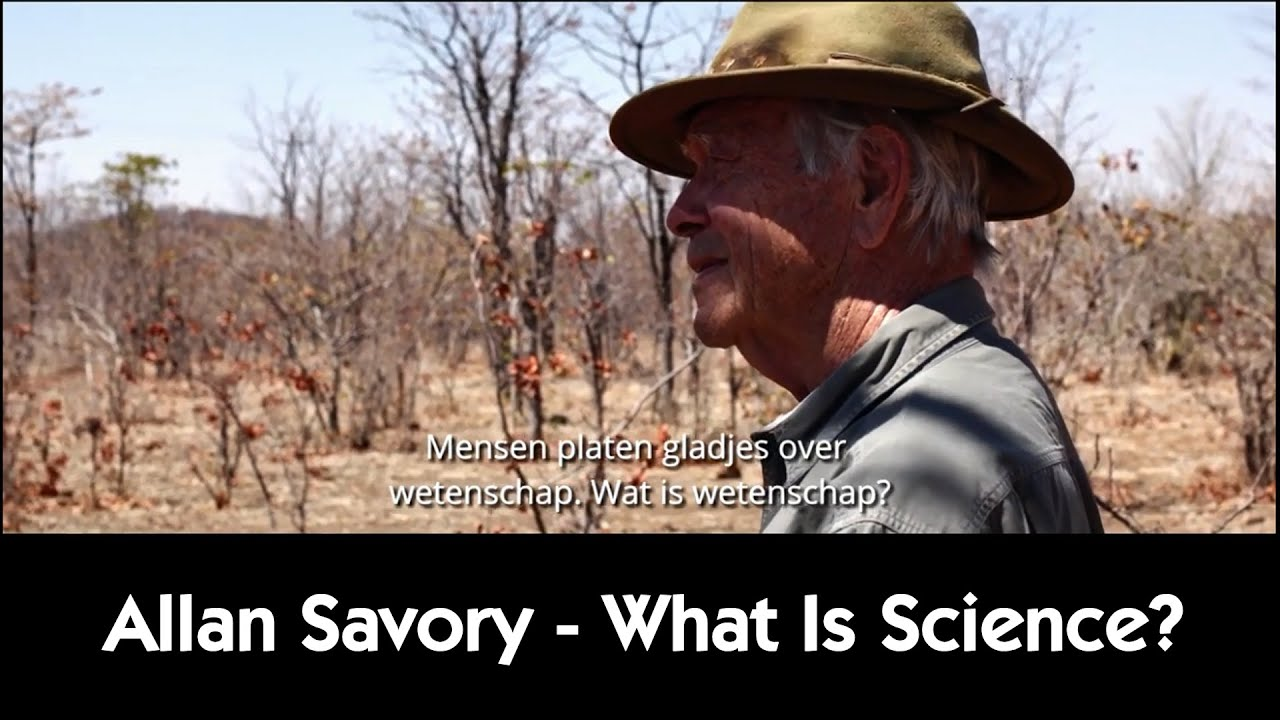 Allen Savory - What Is Science?