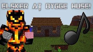 ♫ ELSKER AT BYGGE HUSE ♫ Musik Video