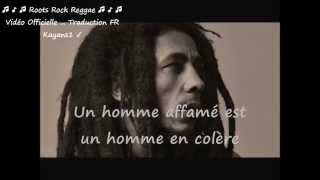 "Bob Marley ""them belly full(but we hungry)"" traduction FR"