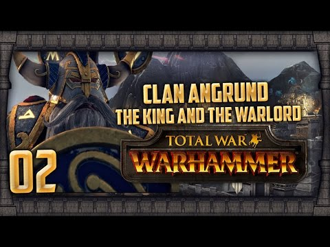 [02] Against All Odds - (Clan Angrund Walkthrough) Total War: WARHAMMER - The King and the Warlord