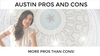 ★ AUSTIN PROS and CONS - More Pros than Cons! ★