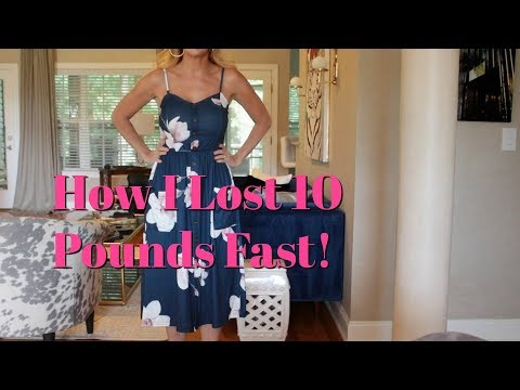 How I Lost 10 Pounds Fast!