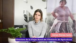 Gina Perez Soto / Directora Mujer Rural Horizontal