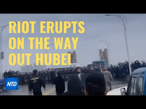 Riot Erupts: Locals Blocked From Leaving Hubei  Ntd