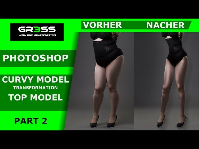 PART II - PHOTOSHOP TRANSFORMATION - Taille verkleinern - CURVY MODEL to TOPMODEL