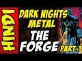 DARK NIGHTS METAL PART 1 THE FORGE