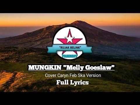 """mungkin-""""melly-goeslaw""""-full-lyrics"""