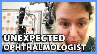 UNEXPECTED OPHTHALMOLOGIST (8/13/18 - 8/14/18)