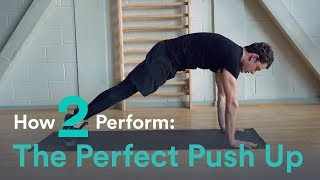 How to perform the perfect push up - What to do and what NOT to do!