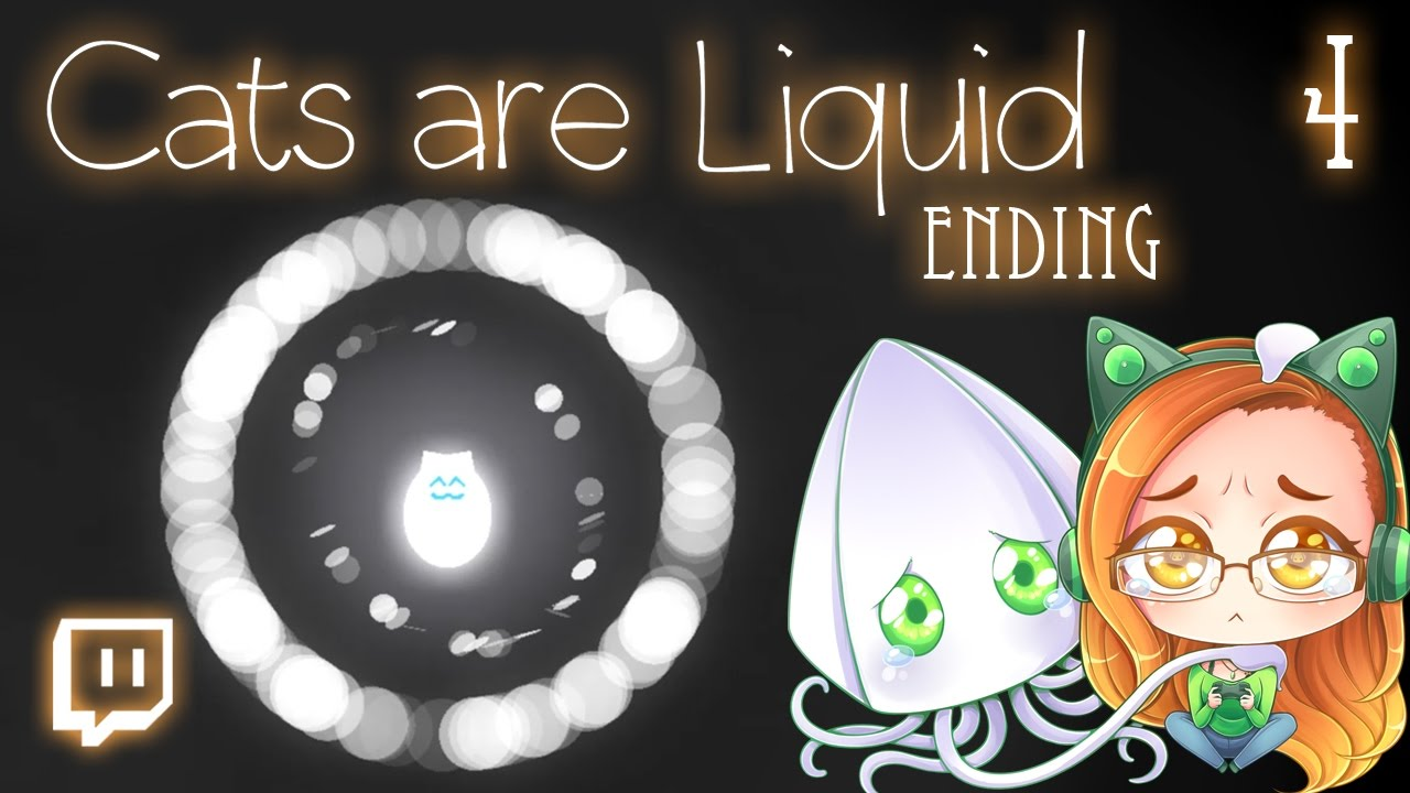 Cats are Liquid (Ending) , PLEASE, KITTY, DON\u0027T DO THIS! ~Part 4~ (Story  Driven 2D Platformer Game)