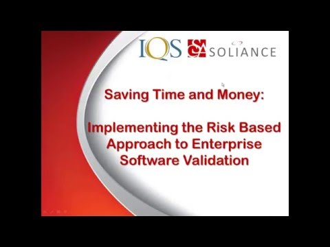 Webinar: Saving Time and Money with a Risk Based Approach to Computer System Validation