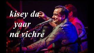 Kisey Da Yaar Na Vichre - Rahat Fateh Ali Khan