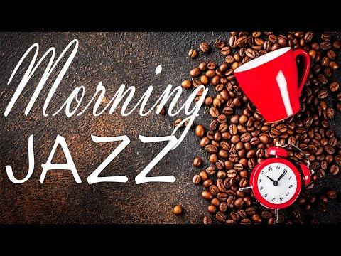 Positive Morning Coffee JAZZ Music - Awakening Morning JAZZ - Good Morning!