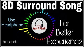 8D Surround song for best experience (Bol Do Na Zara) bollywood song