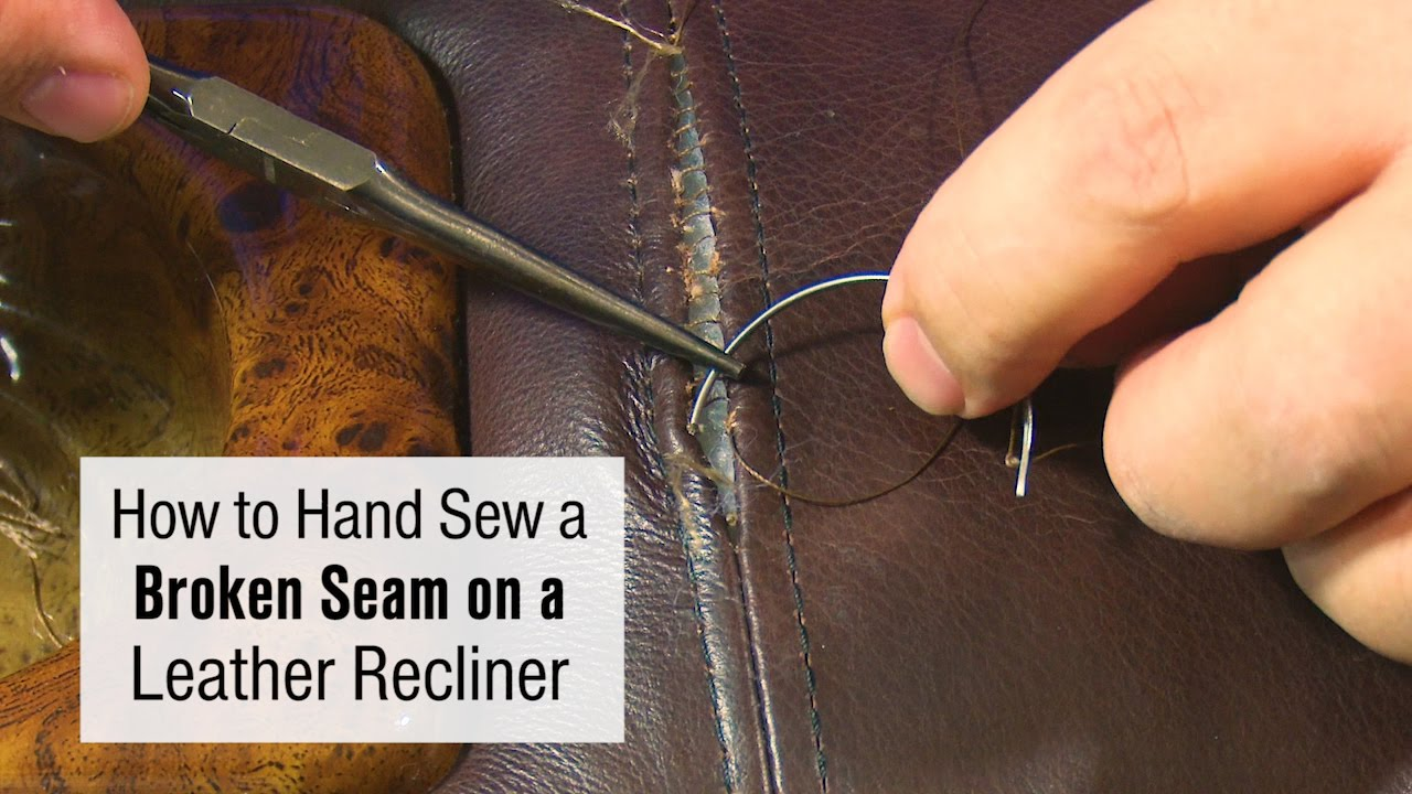 How To Hand Sew A Broken Seam On A Leather Recliner Youtube