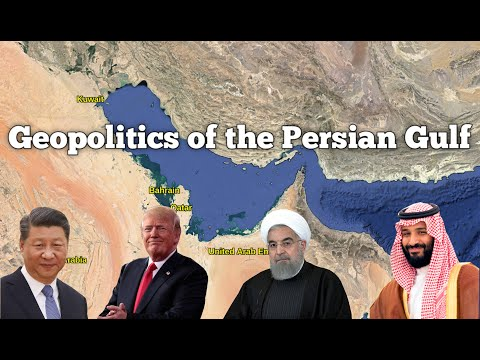 The Geopolitics of the Persian Gulf