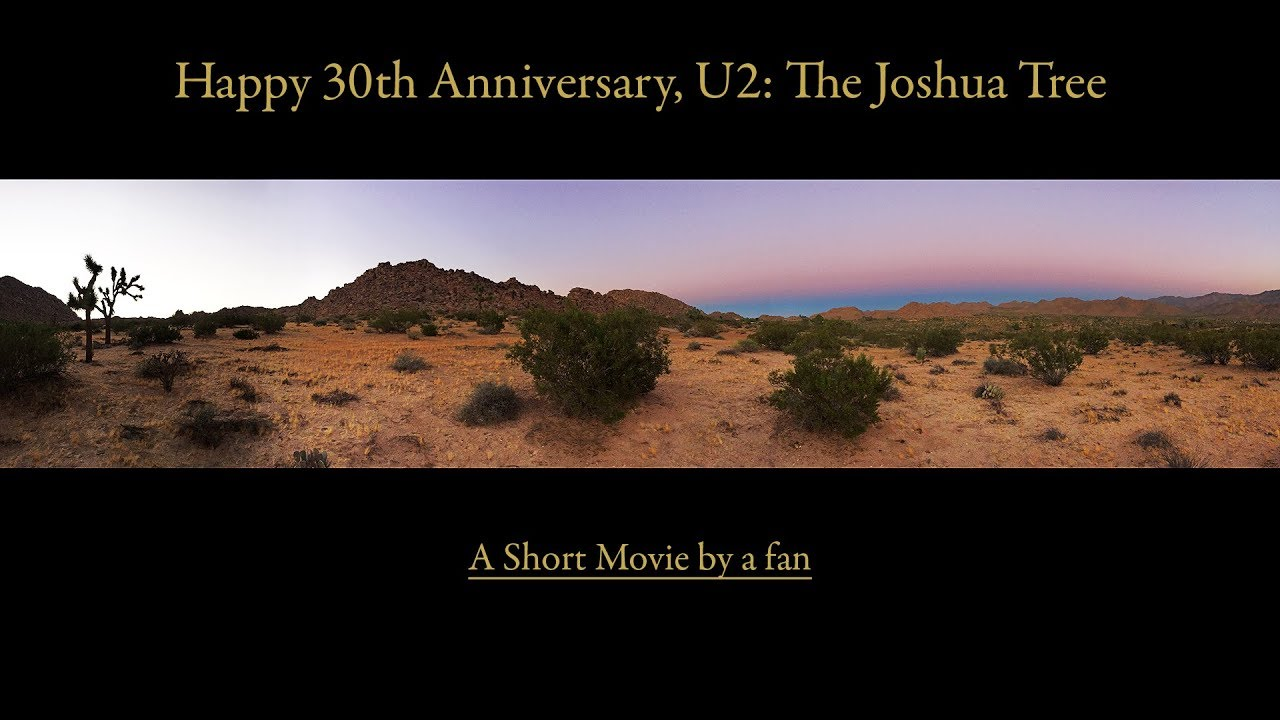 MIK - Happy 30th Anniversary, U2: The Joshua Tree (Short Movie)