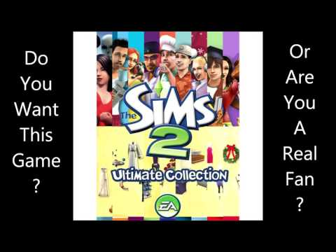 The Sims 2 Ultimate Collection - Do You Want it? Then Download it Because it's FREE!