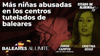Baleares al límite: Más niñas abusadas en los centros tutelados de Baleares; con Campos y Seguí